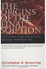 The Origins of the Final Solution: The Evolution of Nazi Jewish Policy, September 1939-March 1942 (Comprehensive History of the Holocaust) Kindle Edition