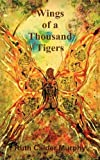 Wings of a Thousand Tigers, Ruth Calder Murphy, 1781768986