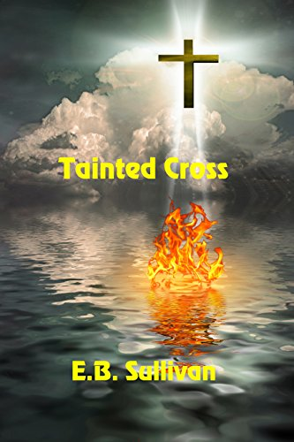 Tainted Cross by [Sullivan, E. B.]