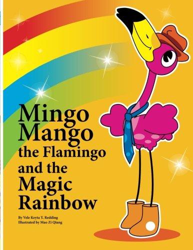 Mingo Mango The Flamingo And The Magic Rainbow