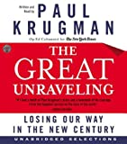 The Great Unraveling CD : Losing Our Way in the New Century