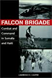 Book cover for Falcon Brigade: Combat and Command in Somalia and Haiti