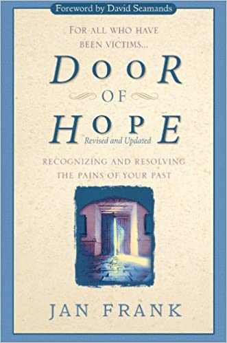 Door of Hope: Recognizing and Resolving the Pains of Your Past