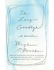 The Long Goodbye: A Memoir