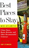 Best Places to Stay in the Mid-Atlantic States, Kent Steinriede, 0395869390