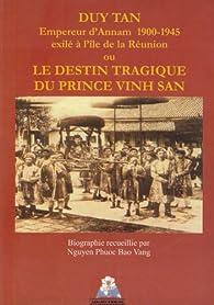 Duy Tan Empereur d'Annam 1900-1945 Exile a l'Ile de la par Phuoc Bao Vàng Nguyêñ