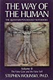 img - for 2: The Way of Human, Volume II: The False Core and the False Self, the Quantum Psychology Notebooks (Way of the Human; The Quantum Psychology Notebooks) book / textbook / text book