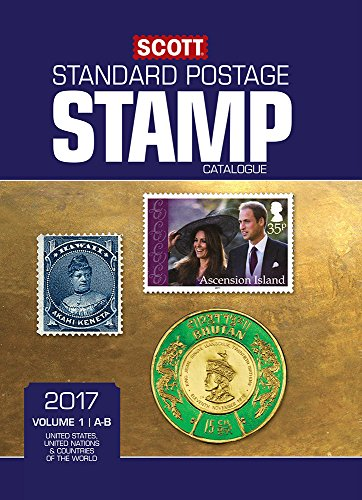 Scott 2017 Standard Postage Stamp Catalogue, Volume 1: A-B: United States, United Nations & Countries of the World (A-B) (Scott Standard Postage Stamp Catalogue: Vol.1: U.S, Countri) by Scott Publishing Company
