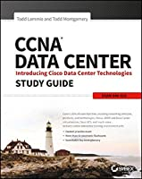CCNA Data Center: Introducing Cisco Data Center Technologies Study Guide: Exam 640-916 Front Cover