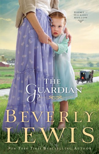 The Guardian (Home to Hickory Hollow Book #3) by [Lewis, Beverly]