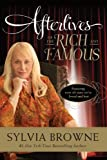 Afterlives of the Rich and Famous, Sylvia Browne, 0061966797
