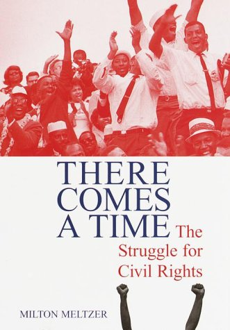 There Comes a Time: The Struggle for Civil Rights (Landmark Books) PDF