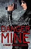 Danger Mine (The Base Branch Series Book 5)