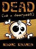 DEAD (as a doorpost) (DEAD(ish) Book 3)