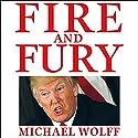Fire and Fury Hörbuch von Michael Wolff Gesprochen von: Michael Wolff, Holter Graham