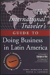The International Traveller's Guide to Doing Business in Latin America (International Business Traveller's Series)