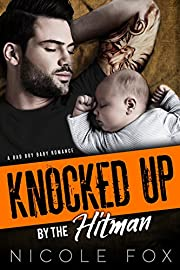 KNOCKED UP BY THE HITMAN: A Bad Boy Baby Romance