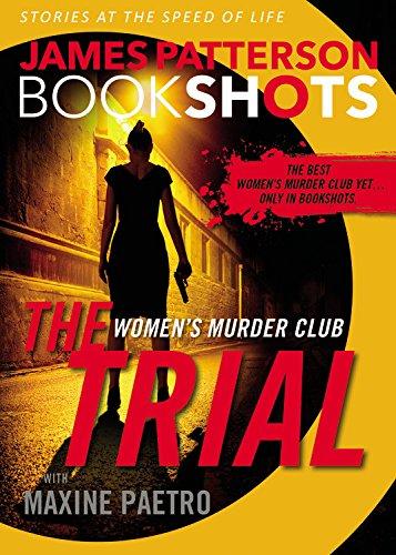 The Trial: A BookShot: A Women's Murder Club Story (BookShots) by James Patterson