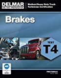 img - for ASE Test Preparation - T4 Brakes (ASE Test Preparation for Medium/Heavy Duty Truck Brakes Test T4): Brakes Test T4) (ASE Test Preparation: Medium/Heavy Duty Truck Technician Certification) book / textbook / text book
