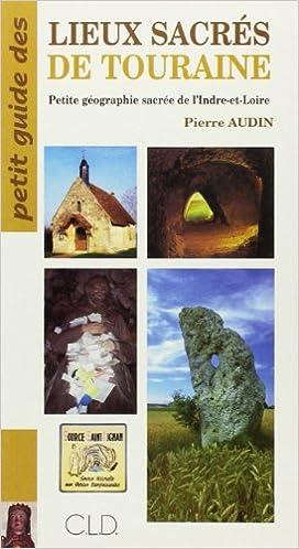 Amazon Kindle manuels de téléchargement Petit Guide des Lieux Sacres en Touraine PDF RTF