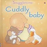 Cuddly Baby, Fiona Watt, 0794510701