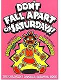 Don't Fall Apart on Saturdays! The Children's Divorce-Survival Book