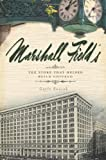 img - for Marshall Field's: The Store that Helped Build Chicago (Landmarks) book / textbook / text book