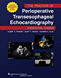 img - for The Practice of Perioperative Transesophageal Echocardiography: Essential Cases book / textbook / text book