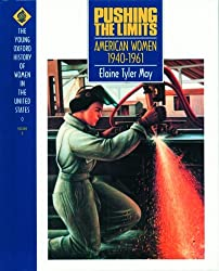 Pushing the Limits: American Women 1940-1961 (Young Oxford History of Women in the United States)