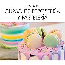 Curso de repostería y pastelería (Nueva Cocina) (Spanish ...