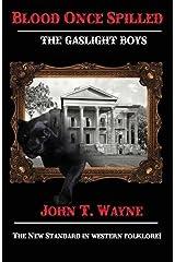 Blood Once Spilled: The Gaslight Boys Series. Paperback