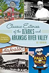 Classic Eateries of the Ozarks and Arkansas River Valley (American Palate) Paperback