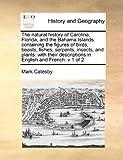 The Natural History of Carolina, Florida, and the Bahama Islands, Mark Catesby, 1171479867