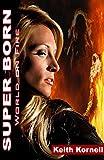 Super Born 2: World on Fire