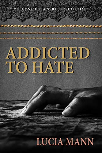 Addicted to Hate by [Mann, Lucia]