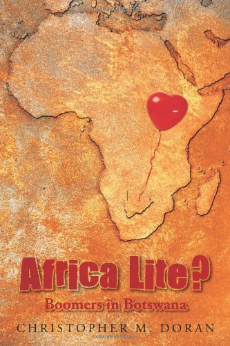 Africa Lite ?: Boomers in Botswana by Brand: AuthorHouse
