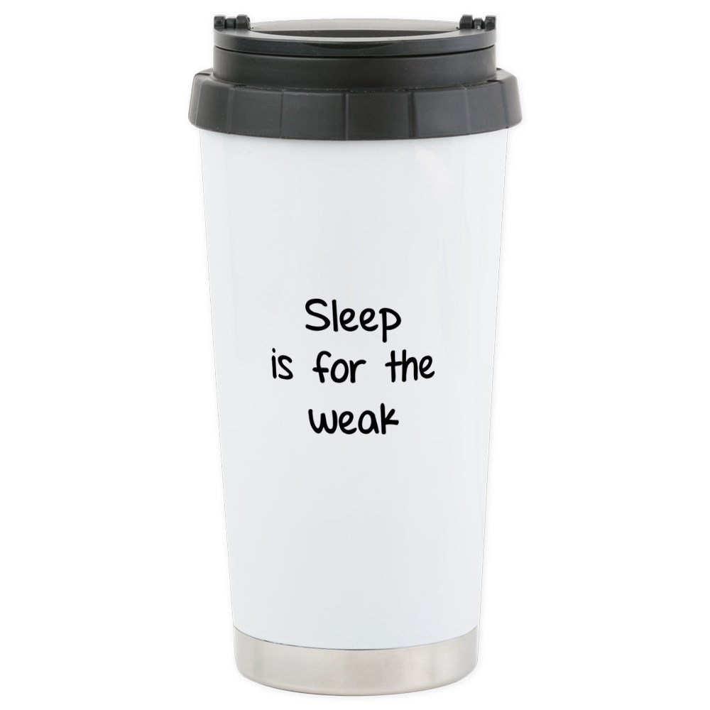 CafePress - Sleep is for the weak Stainless Steel Travel Mug - Stainless Steel Travel Mug, Insulated 16 oz. Coffee Tumbler