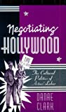 Negotiating Hollywood : The Cultural Politics of Actors' Labor, Clark, Danae, 081662545X