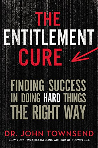 The entitlement cure finding success in doing hard things the right the entitlement cure finding success in doing hard things the right way by townsend fandeluxe Gallery