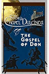 The Story of Chapel Dulcinea & The Gospel of Don Hardcover