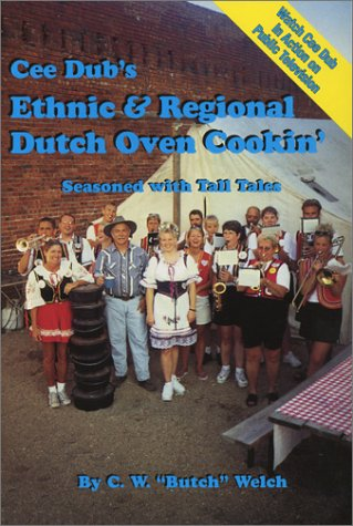 Download Cee Dub's Ethnic & Regional Dutch Oven Cookin' pdf