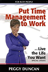 Put Time Management to Work and Live the Life You Want