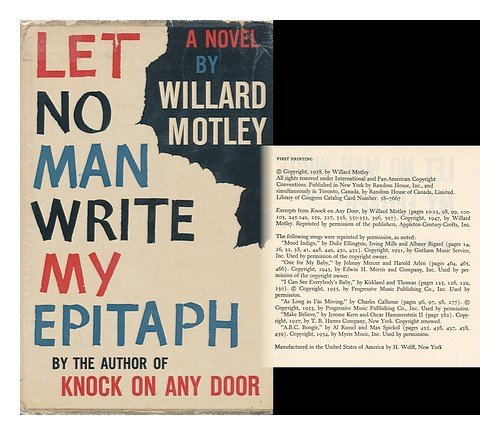 Let No Man Write My Epitaph by Willard Motley