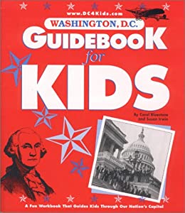 Washington, D.C. Guidebook for Kids, 2000 Edition Susan Irwin
