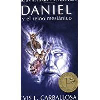 Daniel y el reino mesianico (Daniel and the Messianic Kingdom) (Spanish Edition)