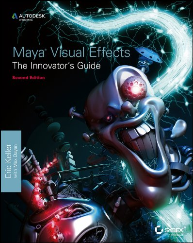 Maya Visual Effects The Innovator's Guide: Autodesk Official...