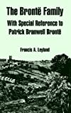 The Bronte Family, Francis A. Leyland, 1410222071