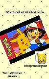 pokemon memes for kids : ultimate memes: memes for kids