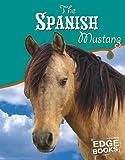 The Spanish Mustang, Amanda Parise-Peterson, 0736843752