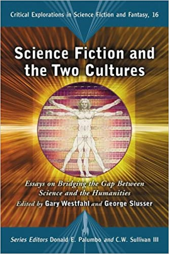 The Essay Writer Science Fiction And The Two Cultures Essays On Bridging The Gap Between  The Sciences And The Humanities Critical Explorations In Science Fiction  And  Argument Essay Format also Review Essay Examples Amazoncom Science Fiction And The Two Cultures Essays On  How To Write An Essay About A Movie